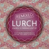 Lurch - Energy Is Paramount EP [Remixed] Mini Mix