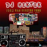 DJ Hektek - 1982 R&B Electro Funk Classics Mixtape