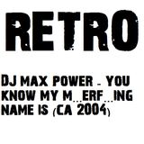 You Know My Name Is - DJ Max Power