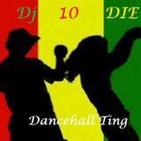 Dj 10DIE - Dancehall Ting