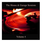 The House & Garage Sessions Volume 4