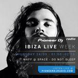 wAFF - Live @ Do Not Sleep @ Space Ibiza