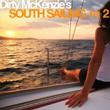 Dirty McKenzie's South Sailing Part 2