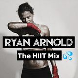 RYAN ARNOLD PRESENTS... The HIIT Mix | TWEET ME @RYANARNOLDUK