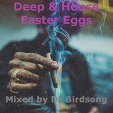 Deep & House Easter Eggs