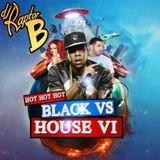 DJ Raptor B - Black VS House Vol VI (Breakz.FM)