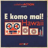#67 coletivoACTION presents - E komo mai! The cozy grooves of Hawaii mixtape