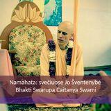 Namahata. Svečiuose Jo Malonė Bhakti Swarupa Caitanya Swami. 2015.06.30 Mažeikiai