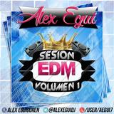SESION EDM VOL 1 - ALEX EGUI