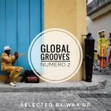 Wax'Up presents GLOBAL GROOVES # 2 feat. Ali Farka Touré, Paco De Lucia, Antibalas, David Walters..