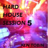 Ken Tobin - Hard House Session 5