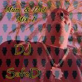 DJ SafeD - DJ SafeD - Mum & Dad Mix Vol.1