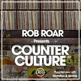 Rob Roar Presents Counter Culture. The Radio Show 003 (Guest Manston & Simms)