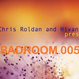 Chris Roldan & Hivani pres. Badroom #005