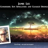 Jamie Lee - Censorship, Sun Simulators and Cloaked Drones