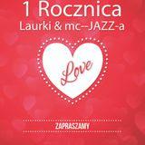 1 Rocznica i wywiad Laurki i mc-JAZZA