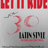 DJ HEAT UKNO™ LET IT RIDE VOL 30 LATIN STYLE (Salsa, Merengue, Bachata, Cumbia Y Reggaeton)