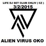 2015-3-2-Club_Chliv_CZ-Life Dj Set-Alien Virus Oko