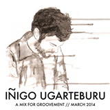 Iñigo Ugarteburu // A Mix For Groovement