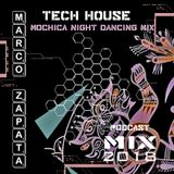 Marco Zapata - Mochica night dancing Mix Podcast 2018