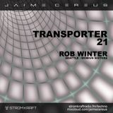 Transporter 21 ft. Rob Winter @ STROM:KRAFT Radio