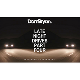 Late Night Drives 4 - Follow @DJDOMBRYAN