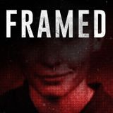 Framed: An Investigative Story - Preview