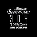 Subfactory Radio #304 - T.R.A.C. & Mr Joseph LIVE