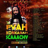 FYAH KONKARAH SCAAACHY MIXTAPE Hosted By Nana Dubwise.mp3
