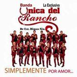Banda Unica Del Rancho Simplemente Por Amor 2016