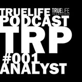TrueLife Podcast #oo1 by Analyst