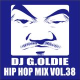 DJ G.Oldie HIP HOP MIX VOL38