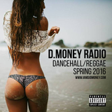 D.MONEY RADIO: Dancehall/Reggae (DL Link)