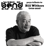 Word is Bond Remembers Bill Withers