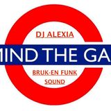 Dj Alexia Presents: BRUK-EN-FUNK SOUND