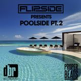 Flipside Presents- Poolside Part 2.
