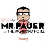 Mr. Pauer DJ set at Vagabond Hotel