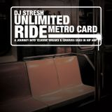 Dj Stresh - Unlimited Ride Metro Card