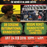 Sir Coxsone Outernational Sound System meets Reggae Roast Sound System inna Leicester 24/02/2018
