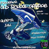 OLD SCHOOL GARAGE EPISODIO 68