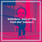 """Keith Dean - Best of """"The Fresh Mix"""" Volume 2 (TOP40)"""
