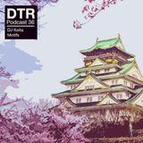 DTR Podcast #36 October 2018 ~ Osaka Edition ~ MOtifs x DJ Keita
