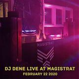 DJ DENE - LIVE AT MAGISTRAT FEBRUARY 22 2020