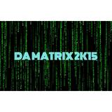 DA MATRIX 2K15 [Full Mix]