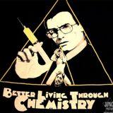 Better Living Through Chemistry (Return Trip)