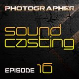 Photographer - SoundCasting episode_016 (10-05-2013)