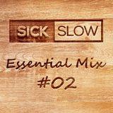 Sick Slow - Essential Mix 02 [DJ SET]