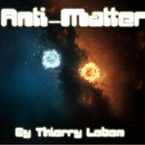 Anti-matter by Thierry Lebon - experimental ethereal ambient
