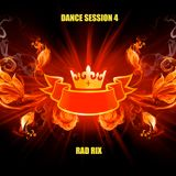 RAD RIX - DANCE SESSION 4