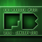 D.E.D - January 2016 [Fat Badger #21]
